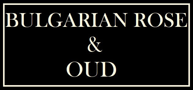 Bulgarian Rose & Oud